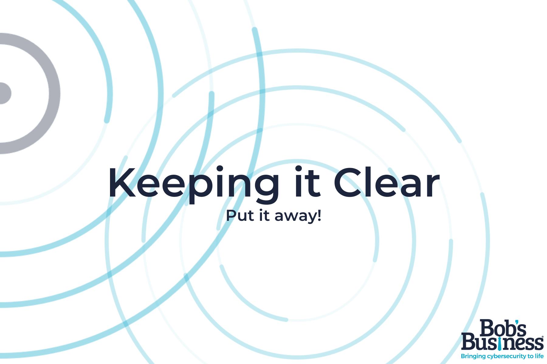 Keeping it Clear