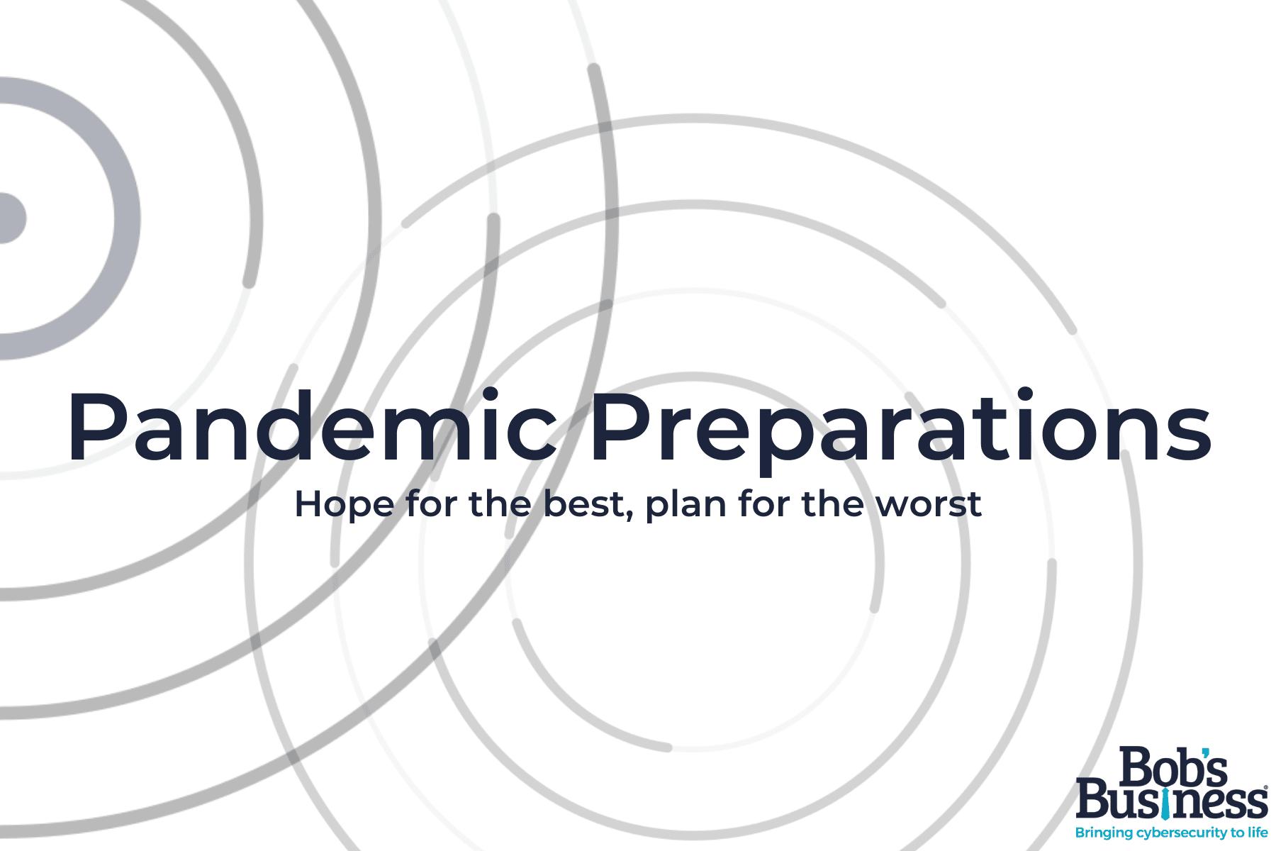 Pandemic Preparations